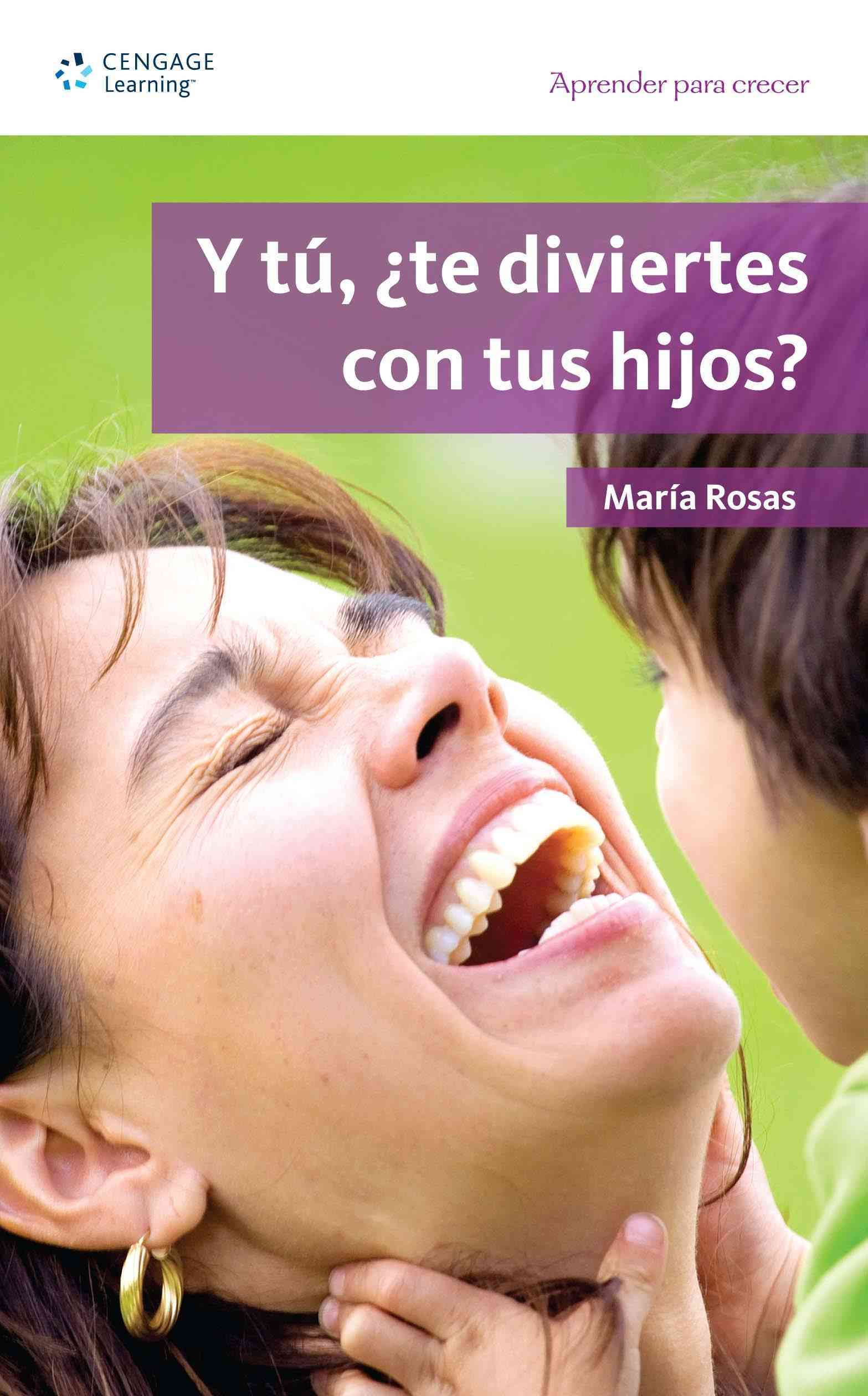 Y tu, te diviertes con tus hijos?/ Are You Having Fun With Your Children? By Rosas, Maria